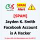 Jayden K Smith is a Facebook Hacker - SPAM